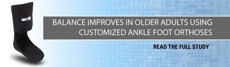 Balance Improvement in Older Adults Using Customized Ankle Foot Orthoses